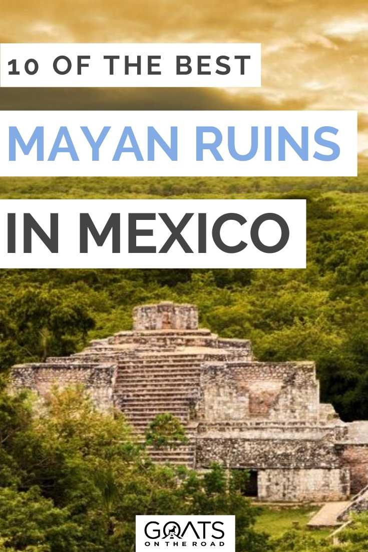 """""""Best Mayan Ruins in Mexico"""