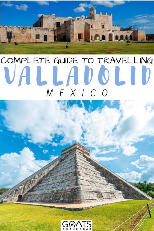 """""""Complete Travel Guide to Valladolid Mexico"""