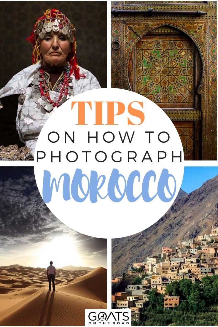 Photographing Morocco Tips On Etiquette and Technique