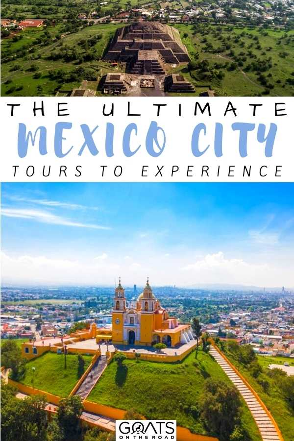 """""""The Ultimate Mexico City Tours To Experience"""