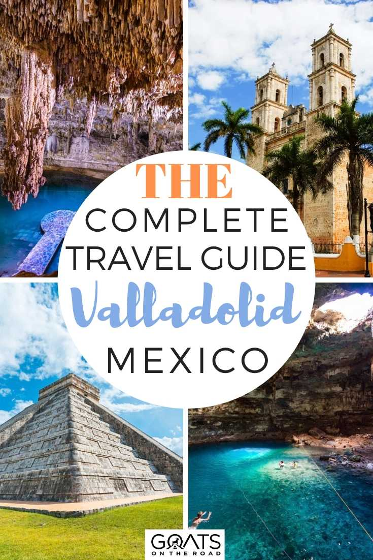 The Complete Guide To Travelling Valladolid Mexico