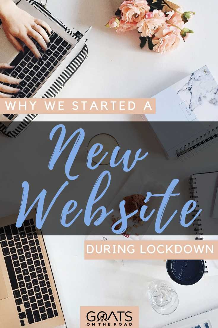"""Why We Started a New Website During Lockdown"