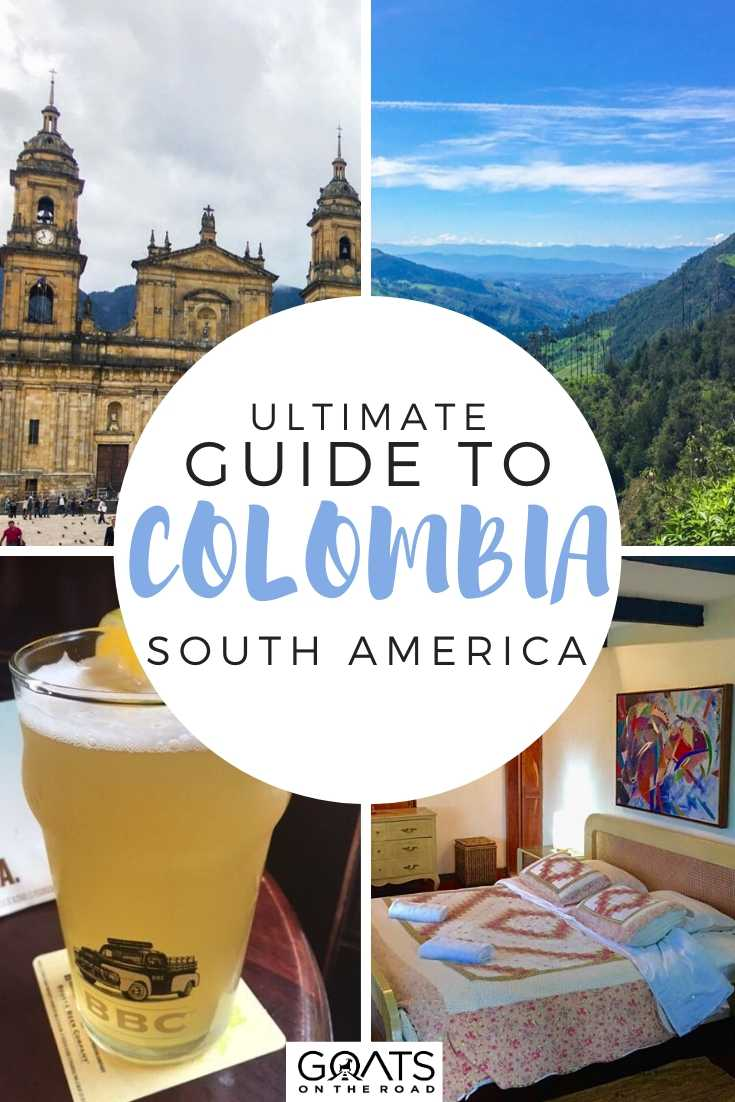 Your Ultimate Backpacking Guide To Travelling Colombia