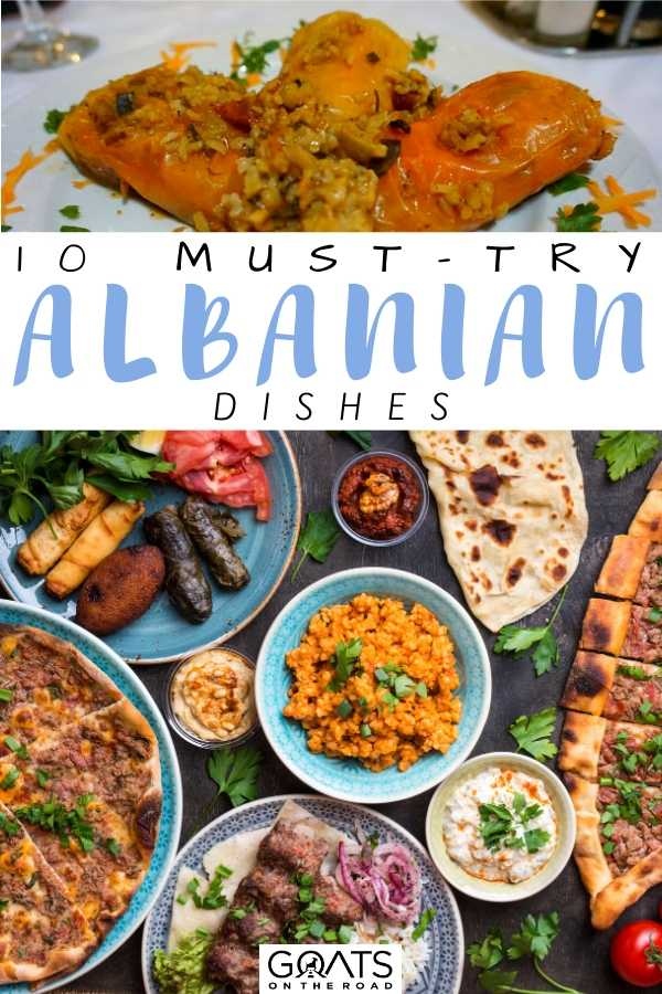 """""""10 Must-Try Albanian Dishes"""