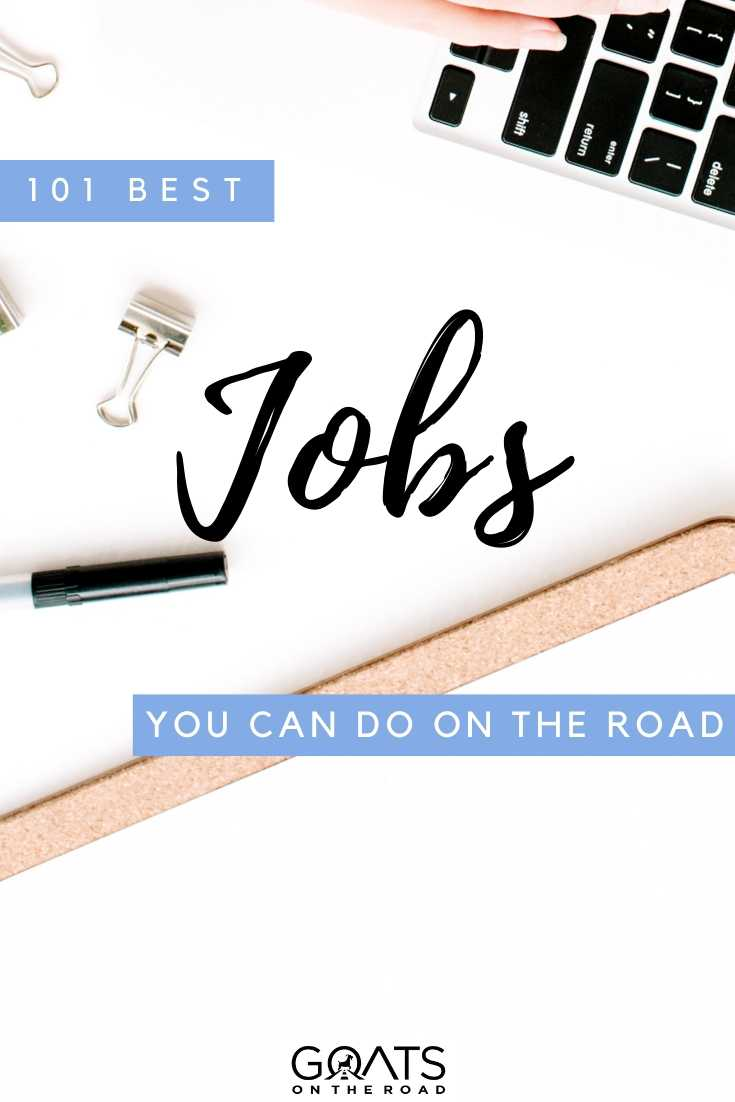 """101 Best Jobs You Can Do On The Road"