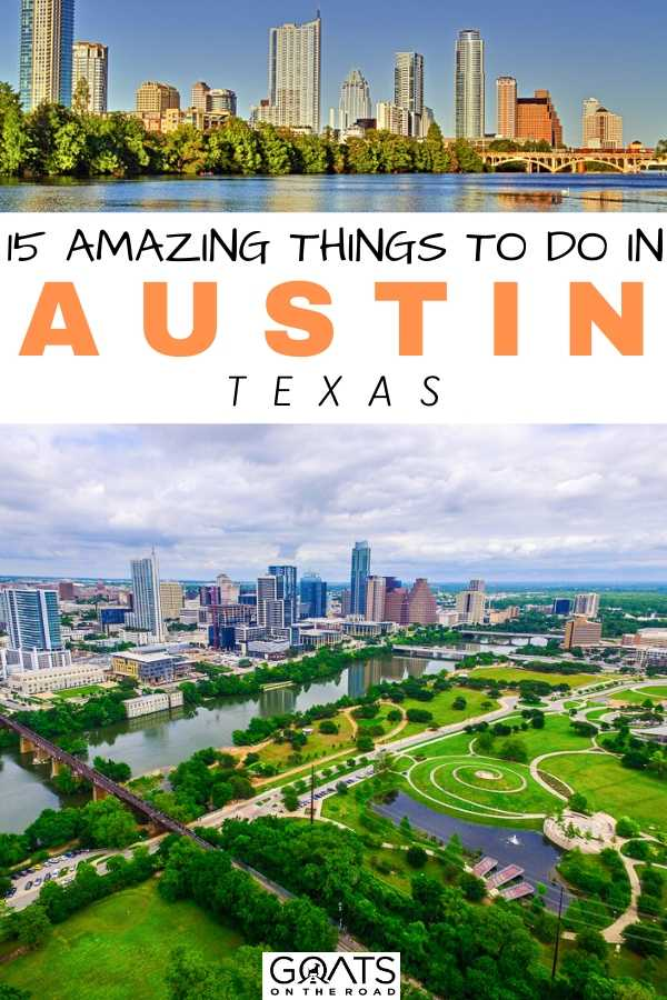 """""""15 Amazing Things To Do in Austin, Texas"""