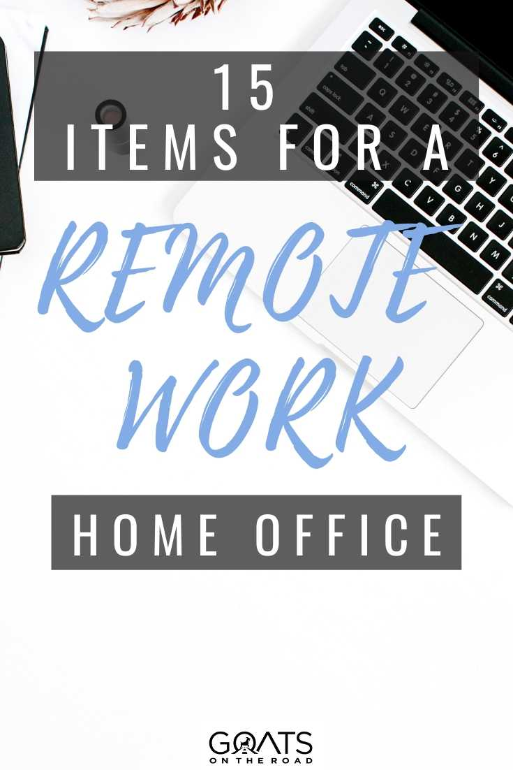 15 Must-Have Items For Your Remote Work Office