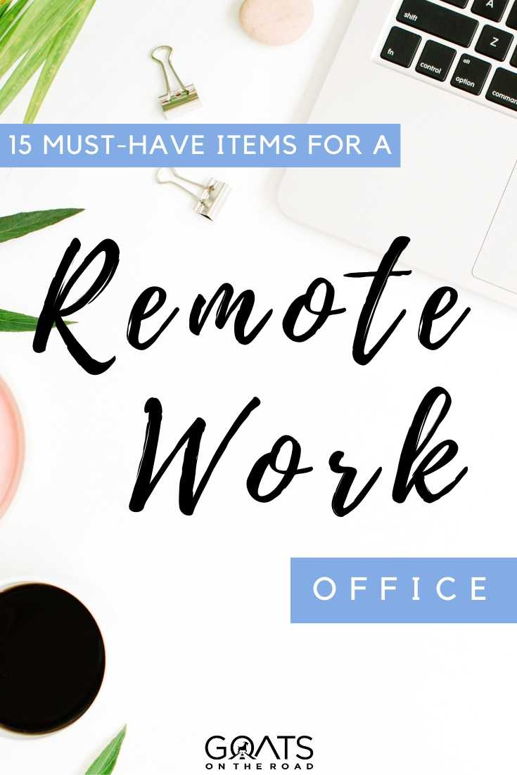 """""""15 Must-Have Items For A Remote Work Office"""