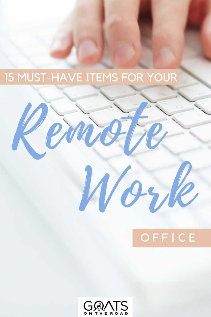 """""""15 Items For A Remote Work Office"""