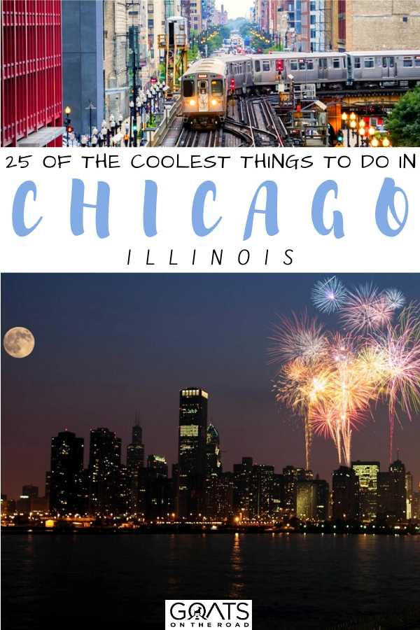 """""""25 Of The Coolest Things To Do in Chicago, Illinois"""