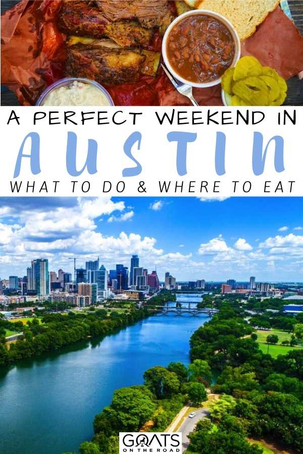 """""""A Perfect Weekend In Austin"""