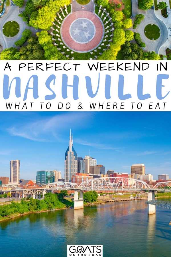 """A Perfect Weekend In Nashville"