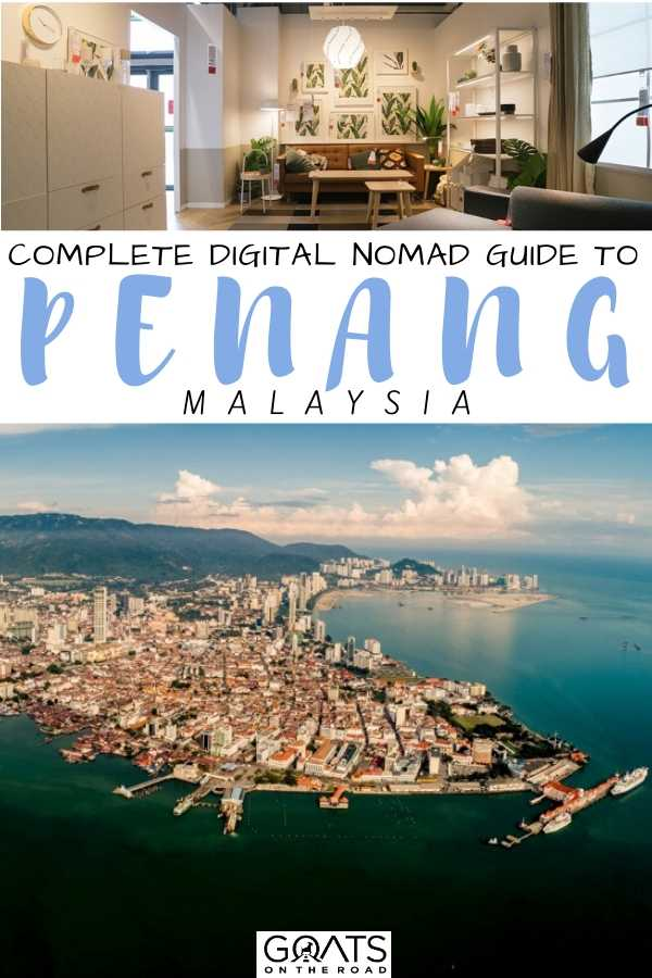 """""""Complete Digital Nomad Guide To Penang Malaysia"""