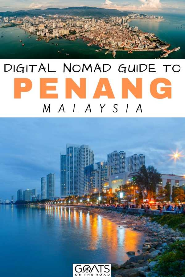 """""""Digital Nomad Guide To Penang Malaysia"""