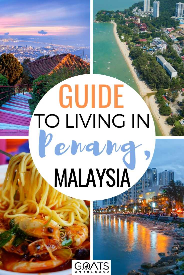 Guide To Living in Penang Malaysia