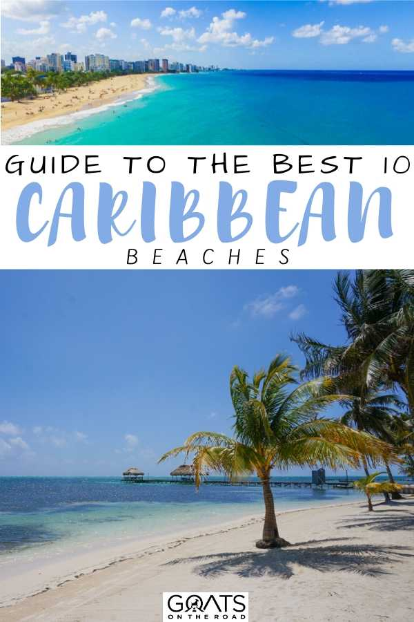 """Guide To The Best 10 Caribbean Beaches"
