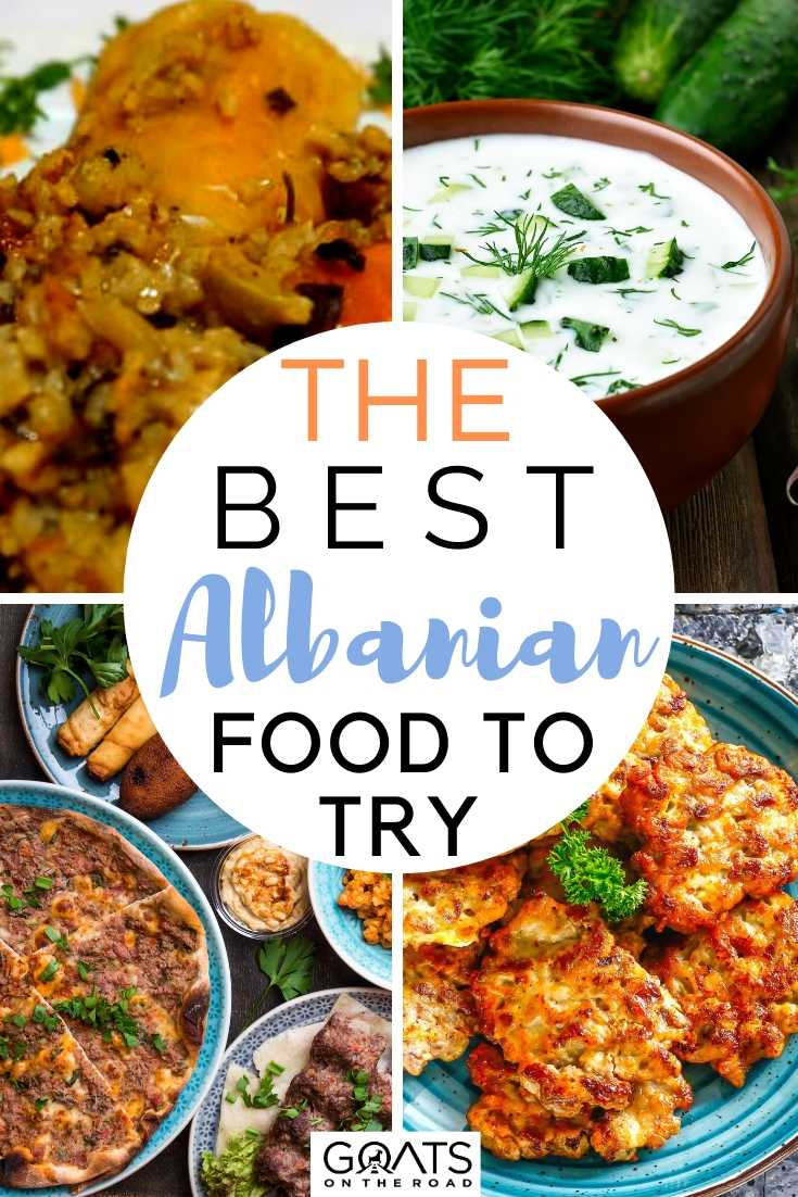 The Best Albanian Foods To Try