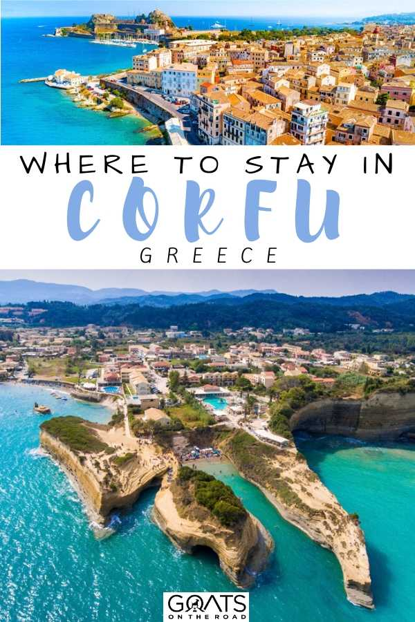 """Where to Stay in Corfu Best Areas and Accommodation"