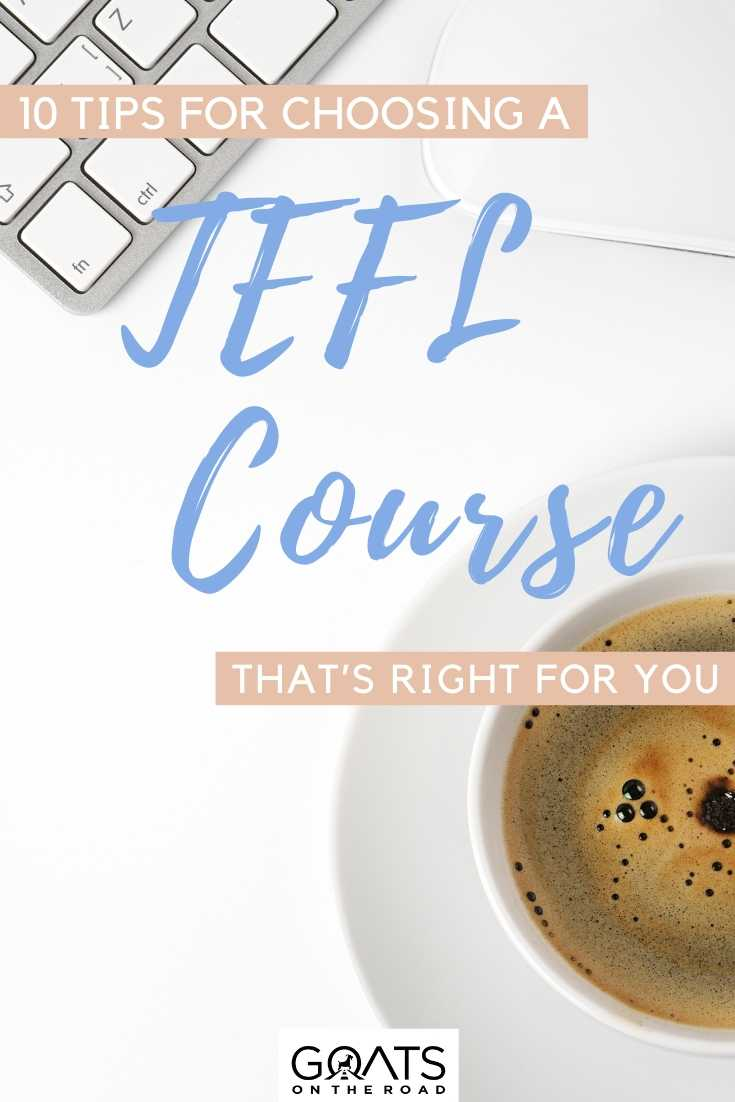 """""""10 Tips For Choosing A TEFL Course That's Right For You"""