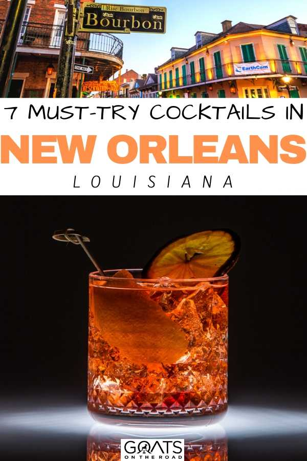 """7 Must-Try Cocktails in New Orleans, Louisiana"