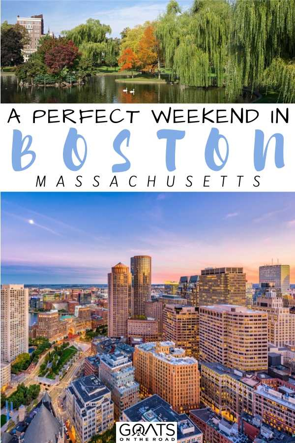 """A Perfect Weekend In Boston, Massachusetts"