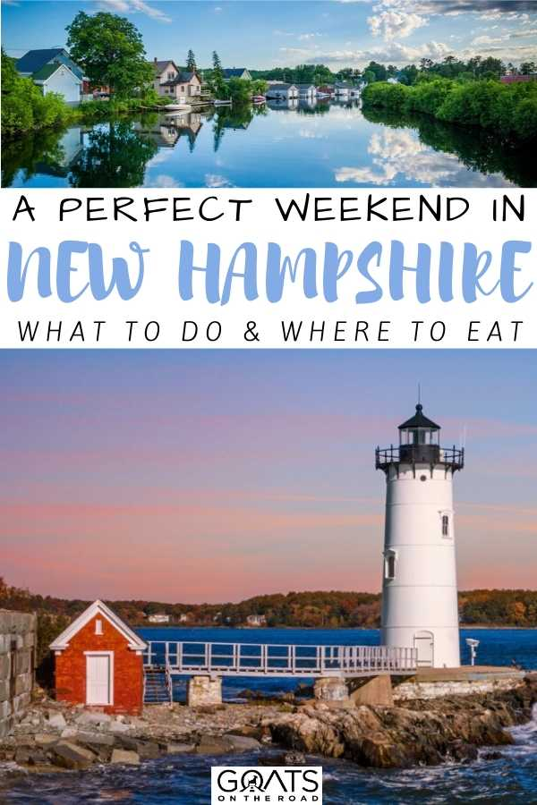 """""""A Perfect Weekend In New Hampshire"""