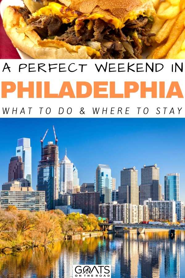 """A Perfect Weekend In Philadelphia: What To Do & Where To Stay"
