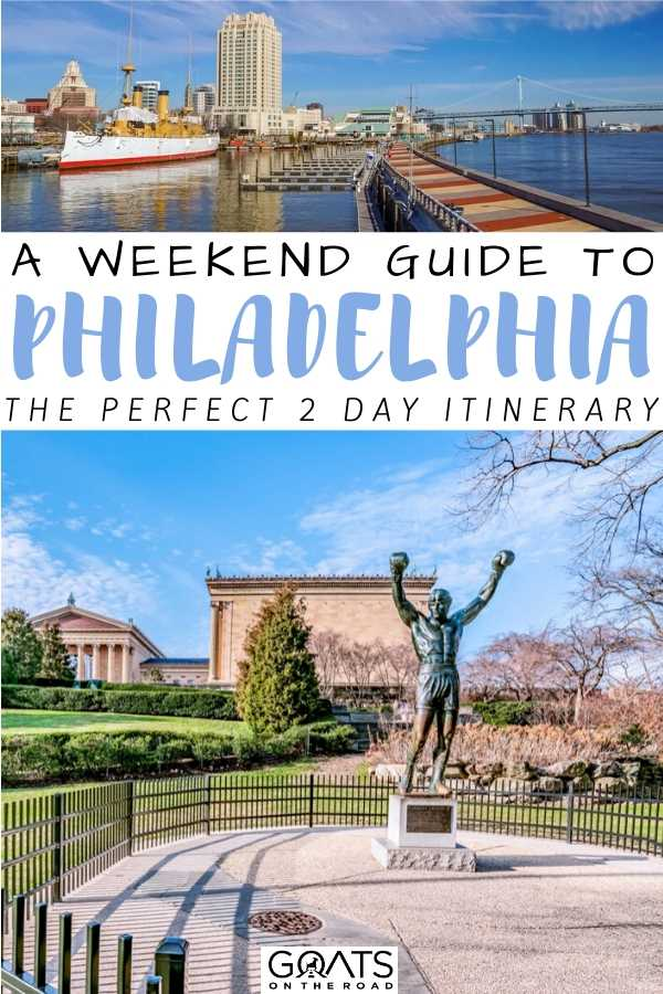 """A Weekend Guide To Philadelphia"