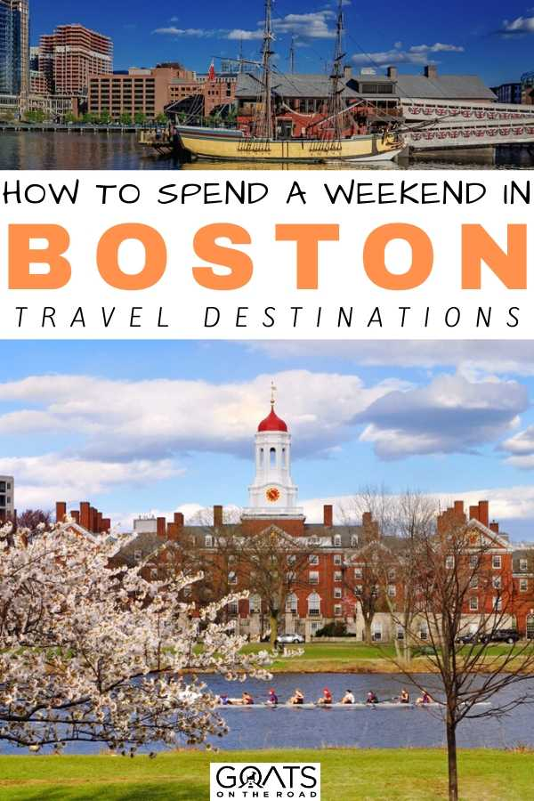 """How To Spend A Weekend in Boston"
