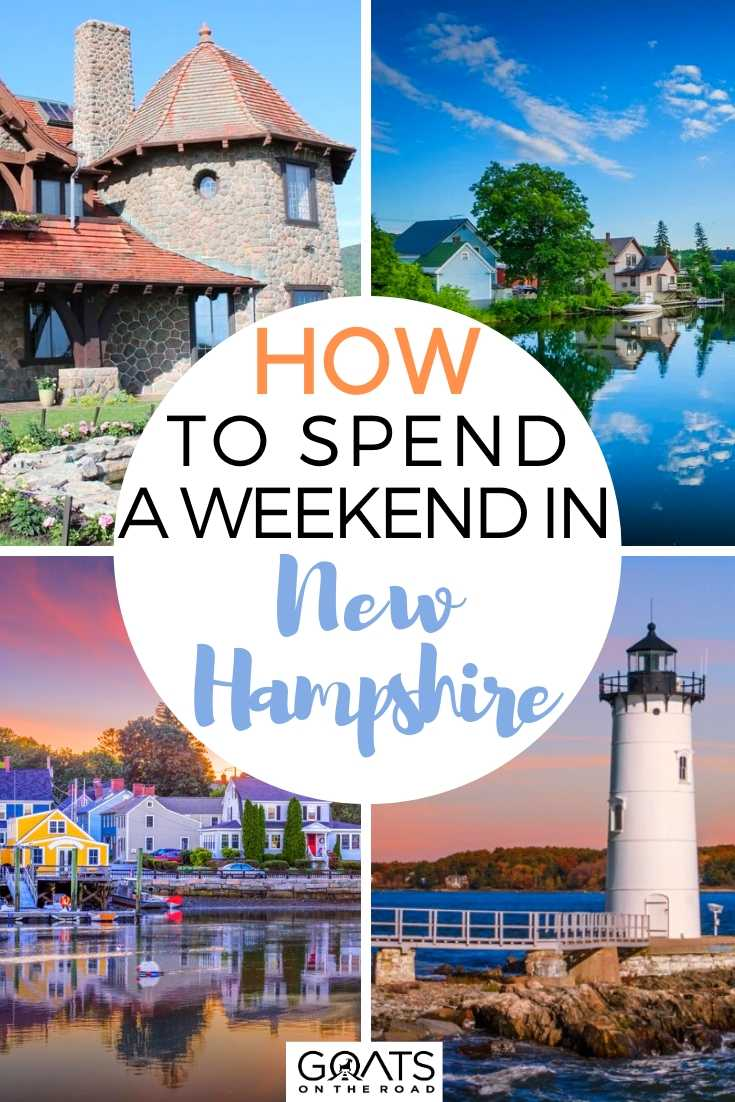 How To Spend A Weekend in New Hampshire