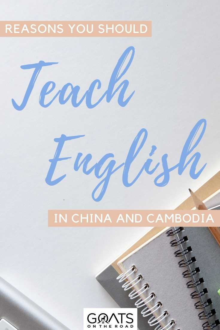 """Reasons You Should Teach English in China and Cambodia"