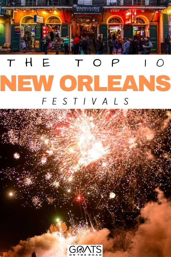"""""""The Top 10 New Orleans Festivals"""
