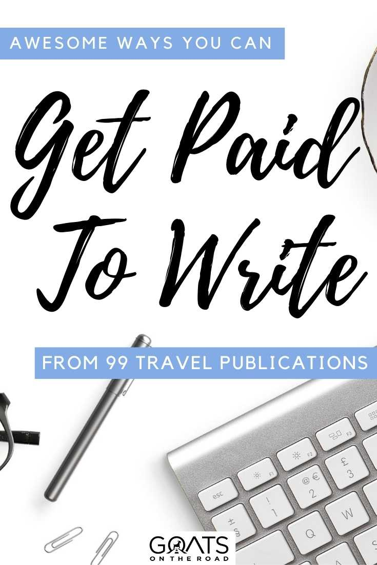 """""""Awesome Ways You Can Get Paid To Write From 99 Travel Publications"""