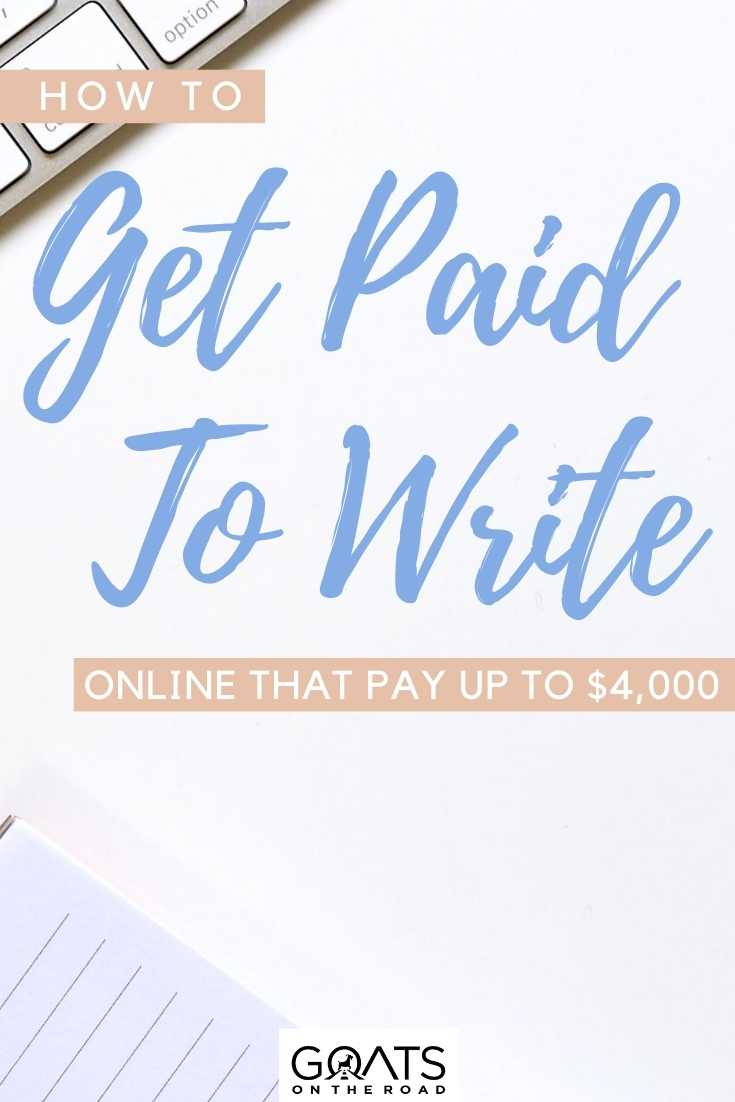 """""""How To Get Paid To Write Online, That Pay Up To $4,000"""