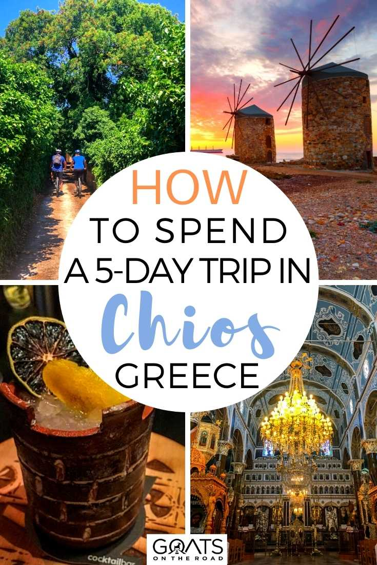 How To Spend A 5-Day Trip in Chios, Greece