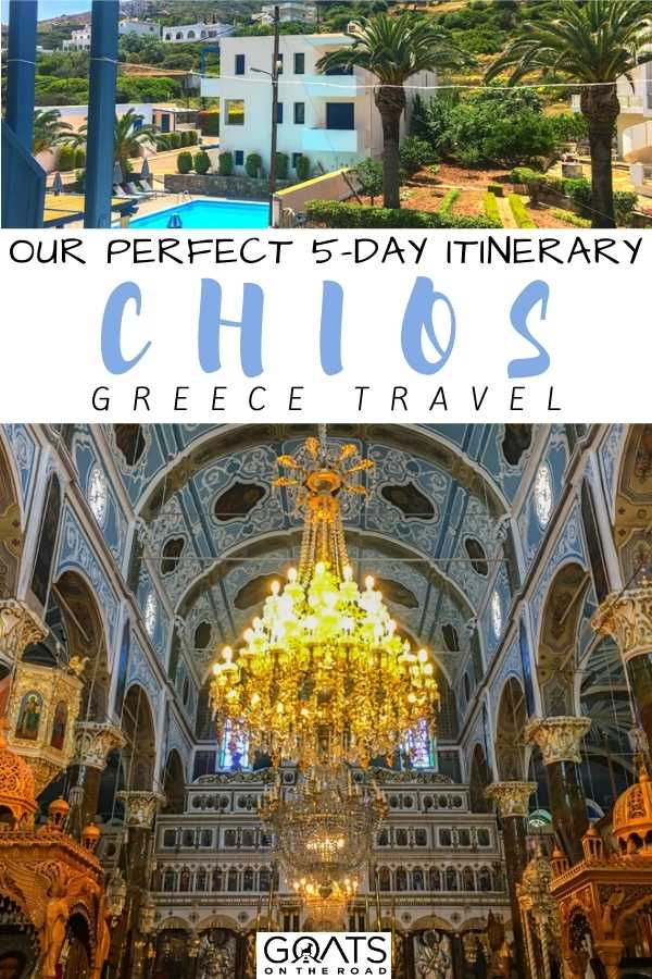 Our Perfect 5-Day Itinerary in Chios, Greece