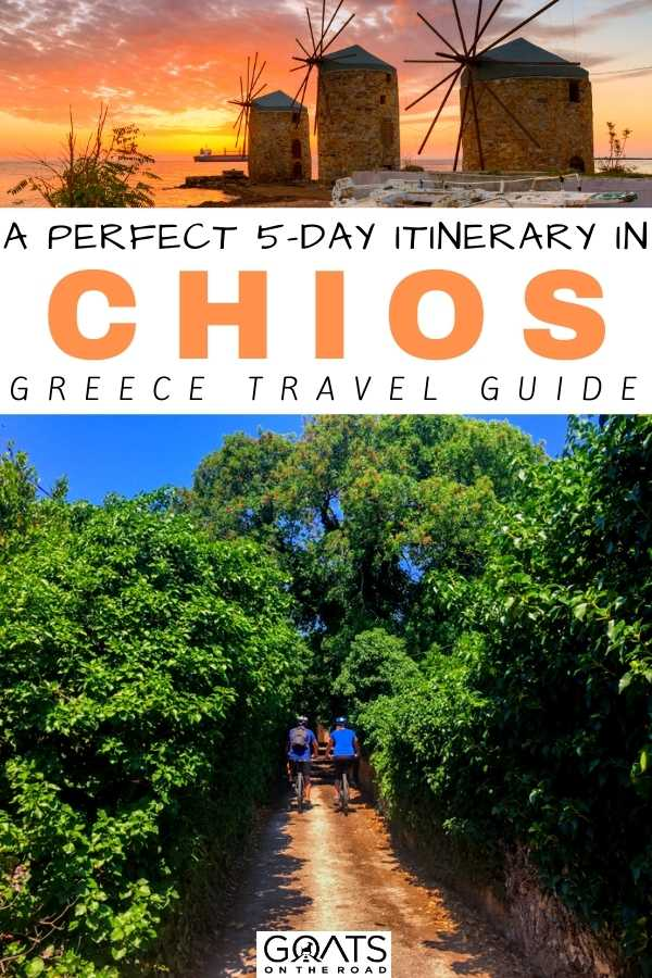 The Best 5 Day Itinerary in Chios