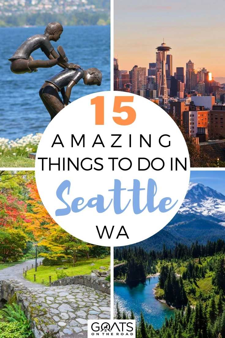 15 Amazings Things To Do in Seattle, WA
