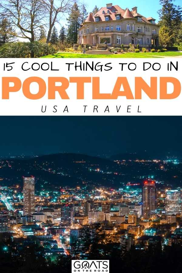 """15 Cool Things To Do in Portland"