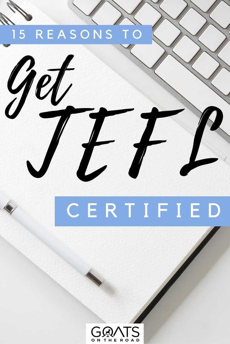"""15 Reasons To Get TEFL Certified"