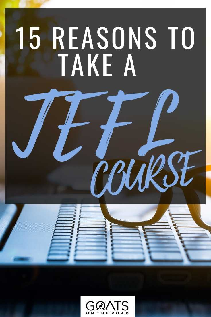 15 Reasons To Take A TEFL Course