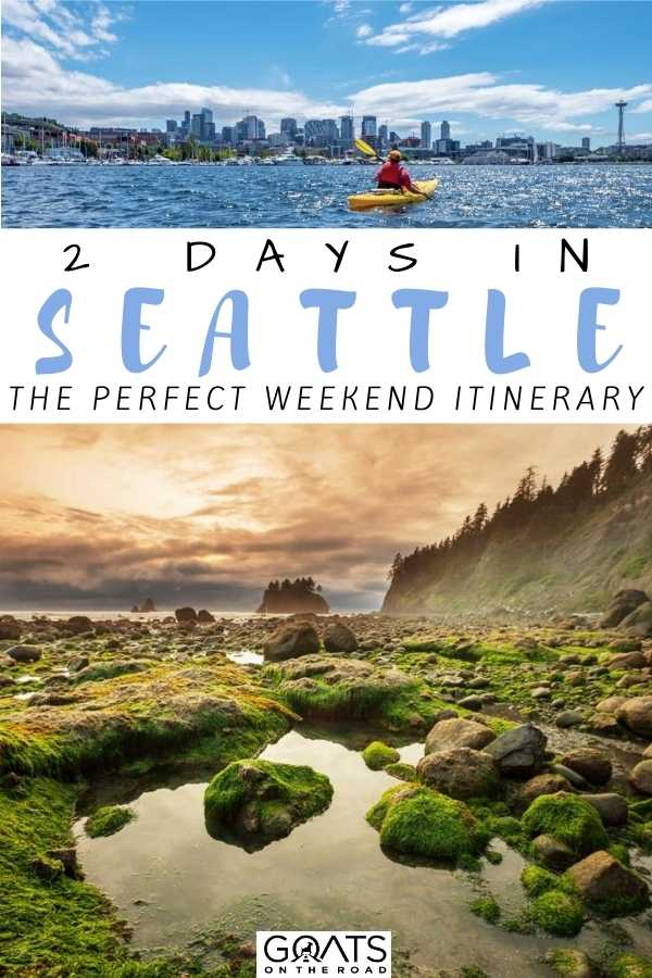 """""""2 Days in Seattle: The Perfect Weekend Itinerary"""
