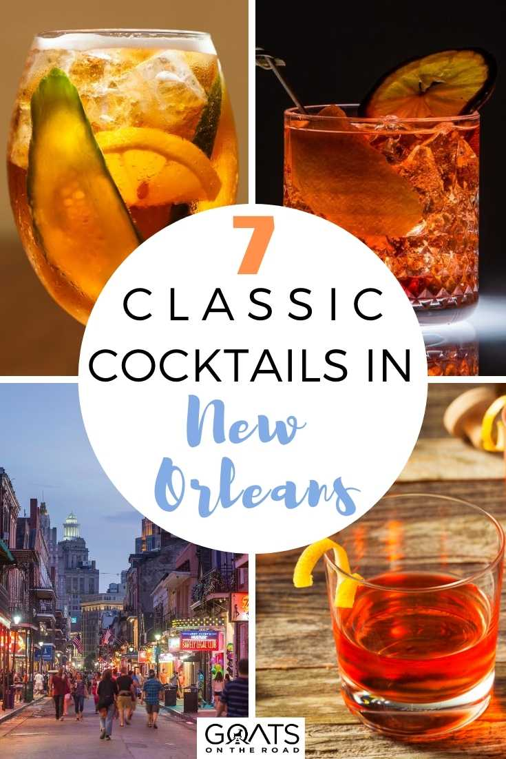 7 Classic Cocktails in New Orleans