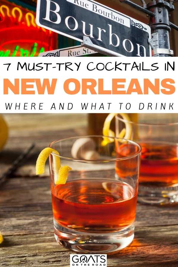 """""""7 Must-Try Cocktails in New Orleans: Where and What To Drink"""