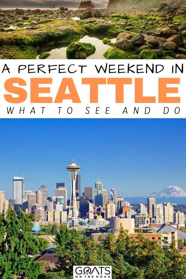 """""""A Perfect Weekend in Seattle: What to See and Do"""