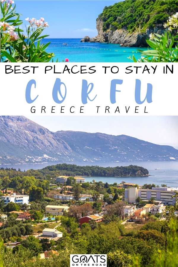 """""""Best Places To Stay in Corfu, Greece"""