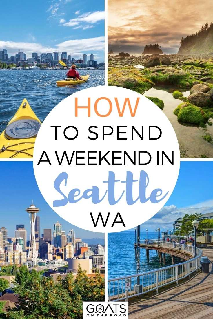How To Spend A Weekend in Seattle, WA