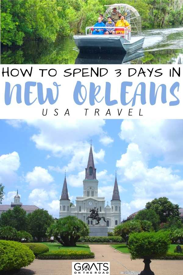 """How to Spend 3 Days in New Orleans, LA"