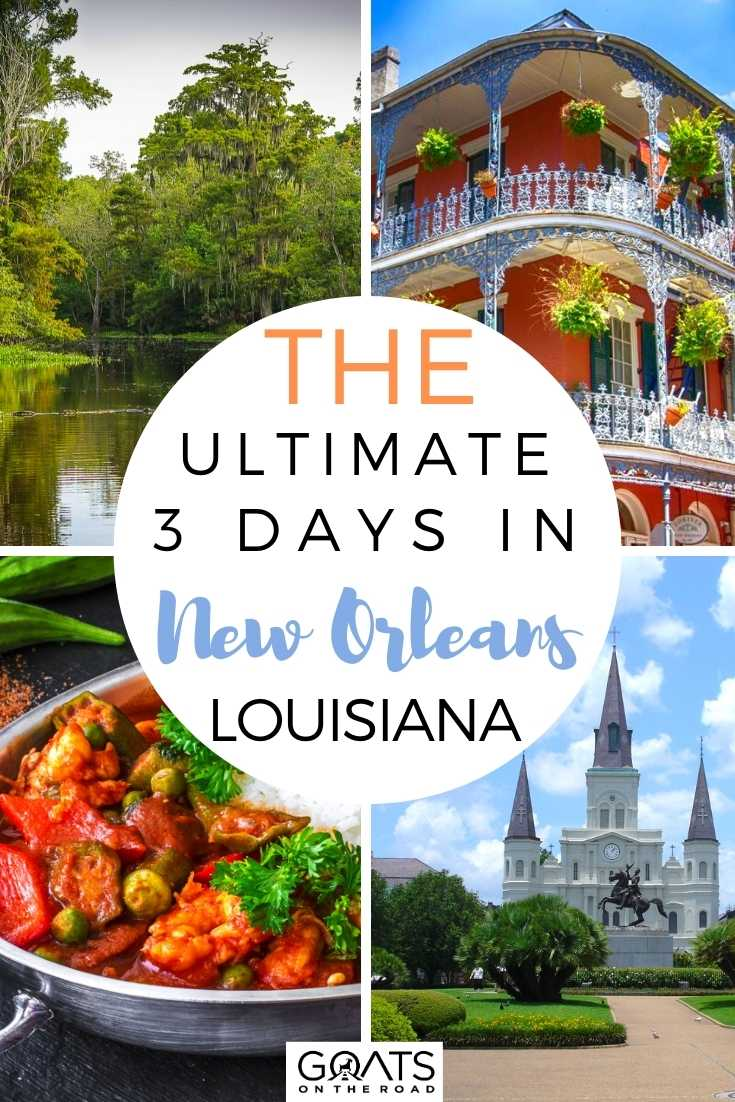 The Ultimate 3 Days In New Orleans, Louisiana