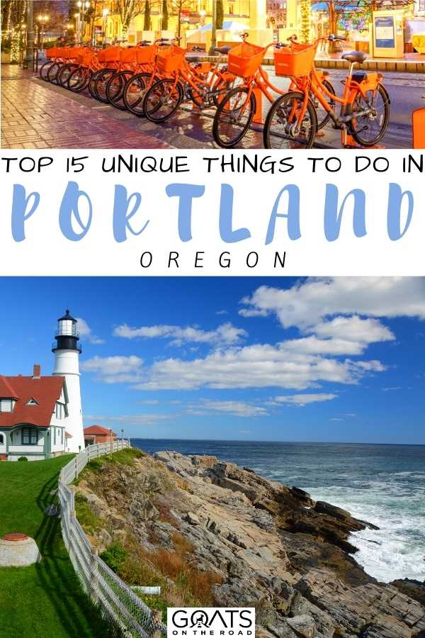 """Top 15 Unique Things To Do in Portland, Oregon"